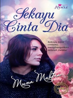 Sekayu Cinta Dia by Muna Mahira from Permata Hiraaz Sdn Bhd in Romance category