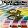 3 Book Printing Tips for Indie Authors: Consider This Before Printing Any Books by Kim Staflund from  in  category