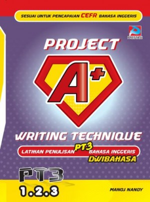 Project A+: Writing Technique by Manoj Nandy from Prestasi Publication Enterprise in School Exercise category