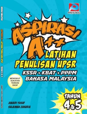 Aspirasi A++: Latihan Penulisan Tahun 4 & 5 by Junaidi Yusof & Sulaiman Zakaria from Prestasi Publication Enterprise in School Exercise category