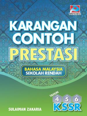 Karangan Contoh Prestasi Tahun 4,5 & 6 by Sulaiman Zakaria from Prestasi Publication Enterprise in General Academics category