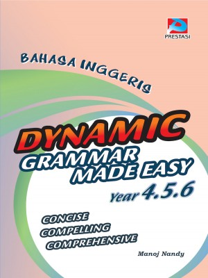 BI Dynamic Grammar Made Easy Year 4,5 & 6 by Manoj Nandy from Prestasi Publication Enterprise in School Exercise category