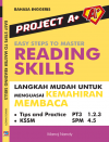 Project A+ : Easy Steps To Master Reading Skills (Langkah Mudah Untuk Menguasai Kemahiran Membaca)