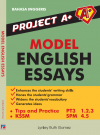 Project A+ : Model English Essays For PT3 & SPM - text