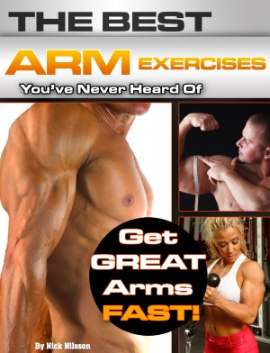 The Best Arm Exercises You've Never Heard Of by Nick Nilsson from Price World Publishing in Family & Health category