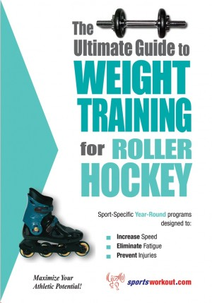 The Ultimate Guide to Weight Training for Roller Hockey by Rob Price from Price World Publishing in Sports & Hobbies category