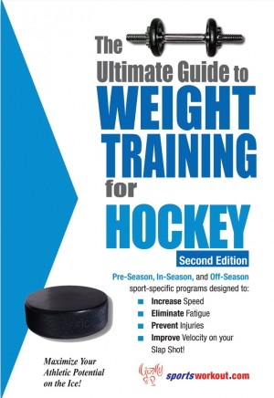 The Ultimate Guide to Weight Training for Hockey by Rob Price from Price World Publishing in Sports & Hobbies category