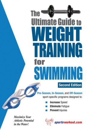The Ultimate Guide to Weight Training for Swimming by Rob Price from Price World Publishing in Sports & Hobbies category