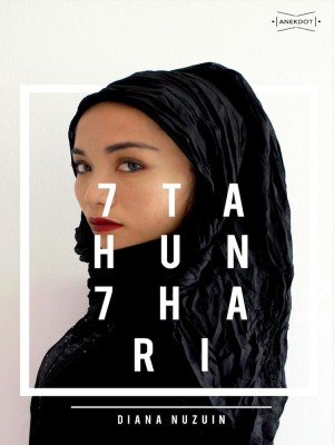 7 Tahun 7 Hari by Diana Nuzuin from Projek Rabak Studio in General Novel category