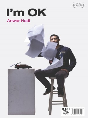 Whatever You Say I Am - I'm OK by Anwar Hadi from Projek Rabak Studio in General Novel category