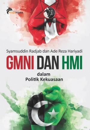 GMNI dan HMI dalam Politik Kekuasaan by Syamsuddin Radjab dan Ade Reza Hariyadi from PT. NAGAKUSUMA MEDIA KREATIF in Politics category