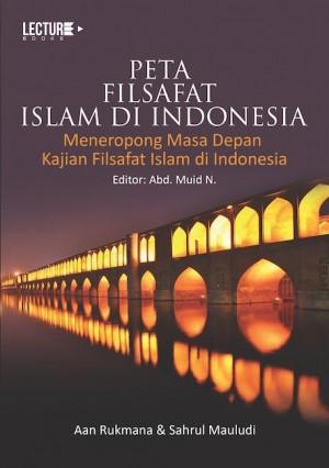 Peta Filsafat Islam Di Indonesia by Aan Rukmana dan Sahrul Mauludi from PT. NAGAKUSUMA MEDIA KREATIF in Science category