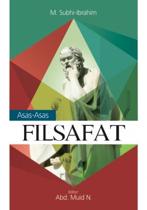 Asas-Asas Filsafat by M. Subhi-Ibrahim from PT. NAGAKUSUMA MEDIA KREATIF in Science category
