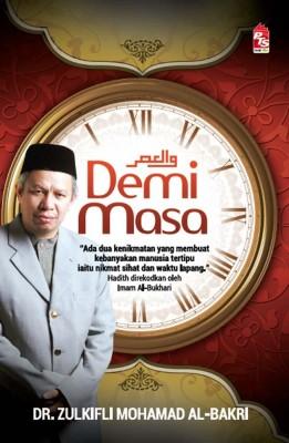 Demi Masa by Dr. Zulkifli Mohamad Al-Bakri from PTS Publications in Islam category