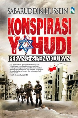 Konspirasi Yahudi: Perang & Penaklukan by Sabarudin Hussein from PTS Publications in History category