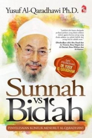 Sunnah vs. Bid'ah by Yusuf Al-Qaradhawi Ph.D. from PTS Publications in Islam category