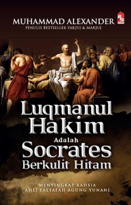 Luqmanul Hakim adalah Socrates Berkulit Hitam by Muhammad Alexander from PTS Publications in Islam category
