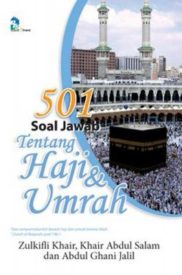 501 Soal Jawab tentang Haji dan Umrah by Zulkifli Khair, Khair Abd. Salam, Abdul Ghani Jalil from PTS Publications in Motivation category