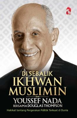 Di Sebalik Ikhwan Muslimin by Douglas Thompson, Youssef Nada from PTS Publications in Autobiography,Biography & Memoirs category