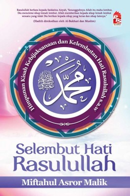 Selembut Hati Rasulullah by Miftahul Asror Malik from PTS Publications in Islam category