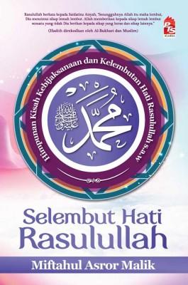 Selembut Hati Rasulullah by Miftahul Asror Malik from PTS Publications in Islam category