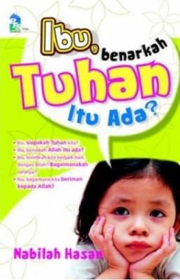 Ibu, Benarkah Tuhan Itu Ada? by Nabilah Hasan from PTS Publications in Motivation category