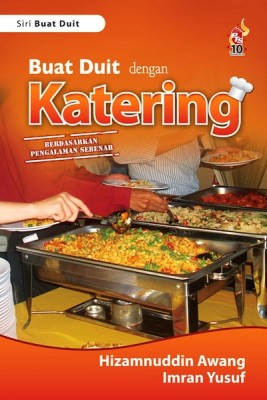 Buat Duit dengan Katering by Imran Yusuf, Hizamnuddin Awang from PTS Publications in Business & Management category