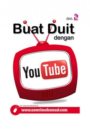 Buat Duit dengan YouTube by Zamri Mohamad from PTS Publications in Business & Management category