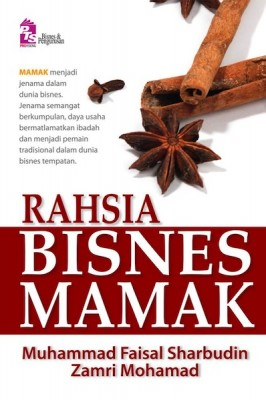 Rahsia Bisnes Mamak by Muhammad Faisal Sharbudin, Zamri Mohamad from PTS Publications in Business & Management category