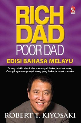 Rich Dad Poor Dad (Edisi Bahasa Melayu) by Robert T. Kiyosaki from PTS Publications in Business & Management category