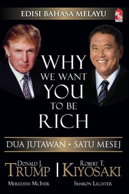 Why We Want You To Be Rich (Edisi Bahasa Melayu) by Robert T. Kiyosaki, Donald Trump from PTS Publications in Business & Management category