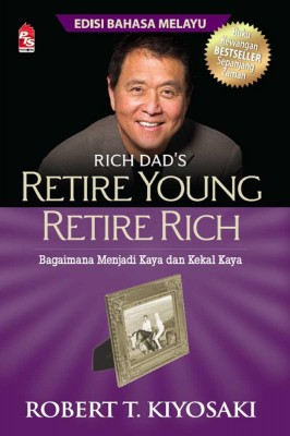Retire Young Retire Rich - Edisi Bahasa Melayu by Robert T. Kiyosaki from PTS Publications in Business & Management category