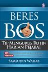 Beres Bos: Tip Mengurus Rutin Harian Pejabat - text