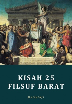 Kisah 25 Filsuf Barat by Matluthfi from PTS Publications in Motivation category