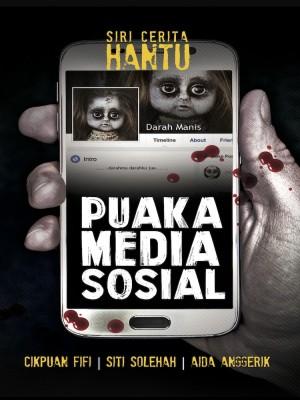 Puaka Media Sosial by CikPuan Fifi, Aida Anggerik, Siti Solehah from PTS Publications in General Novel category