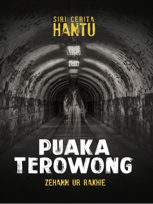 Puaka Terowong by Zehann ur Rakhie from PTS Publications in General Novel category