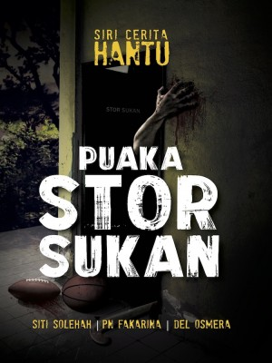 Puaka Stor Sukan by Siti Solehah, Pn Fakarina, Del Osmera from PTS Publications in General Novel category