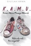 K.A.M.U. (Kerana Adamu Manisnya Ukhuwah) - text