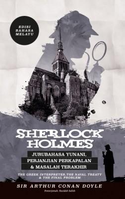 Sherlock Holmes: Jurubahasa Yunani, Perjanjian Perkapalan & Masalah Terakhir - Edisi Bahasa Melayu by Rasidah Salleh from PTS Publications in Teen Novel category