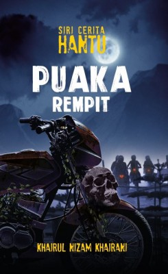 Puaka Rempit by Khairul Nizam Khairani from PTS Publications in General Novel category