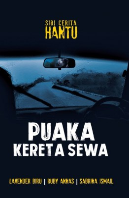 Puaka Kereta Sewa by Lavender Biru, Ruby Annas, Sabrina Ismail from PTS Publications in General Novel category