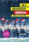 I'm A Backpacker Indonesia (Lombok, Bali & Nusa Penida) - text