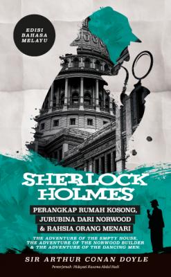 Sherlock Holmes: Perangkap Rumah Kosong, Jurubina dari Norwood & Rahsia Orang Menari - Edisi Bahasa Melayu