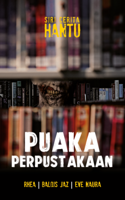 Puaka Perpustakaan by Rhea, Balqis jaz, Eve Naura from PTS Publications in General Novel category
