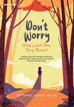 Don't Worry, Allah Lebih Tahu Yang Terbaik