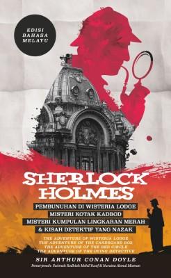 Sherlock Holmes: Pembunuhan di Wisteria Lodge, Misteri Kotak Kadbod, Misteri Kumpulan Lingkaran Merah & Kisah Detektif yang Nazak - Edisi Bahasa Melayu
