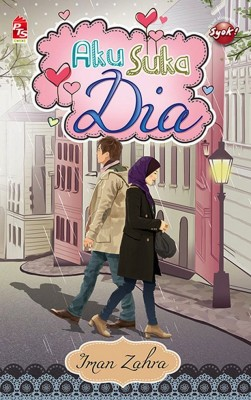 Aku Suka Dia by Iman Zahra from PTS Publications in Chick-Lit category
