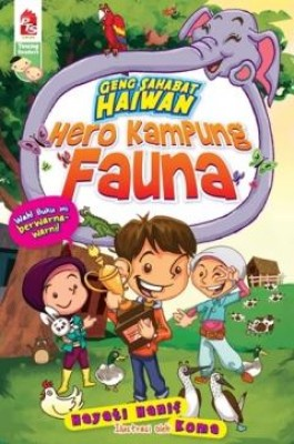 Geng Sahabat Haiwan: Hero Kampung Fauna by Hayati Hanif from PTS Publications in Teen Novel category