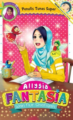 Tunas Super: Allysia Fantasia by Wan Nur Shafiqah from PTS Publications in Teen Novel category