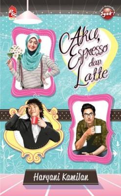 Aku, Espresso dan Latte by Haryani Kamilan from PTS Publications in Teen Novel category